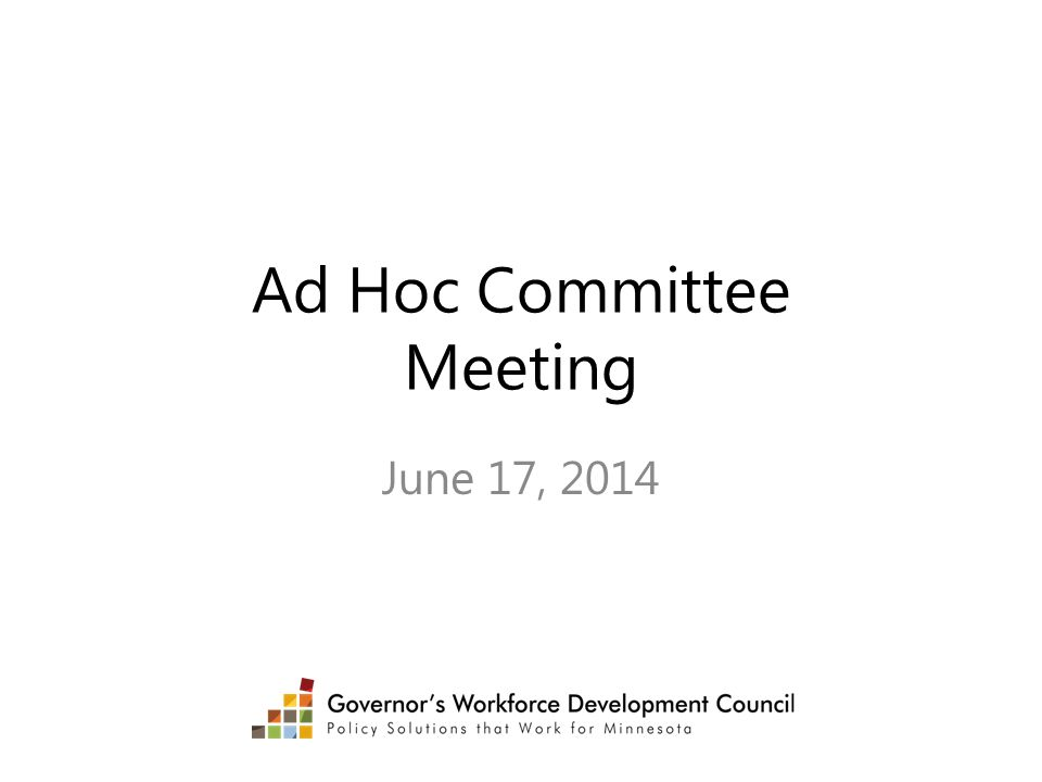 Ad Hoc Committee Meeting June 17, 2014