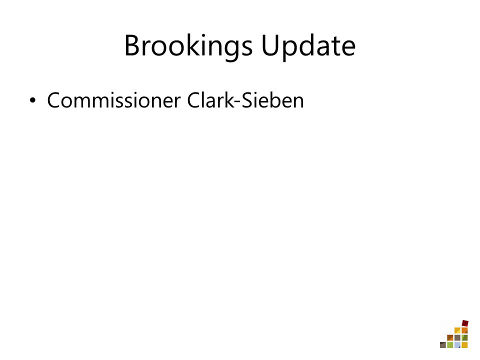 Brookings Update Commissioner Clark-Sieben