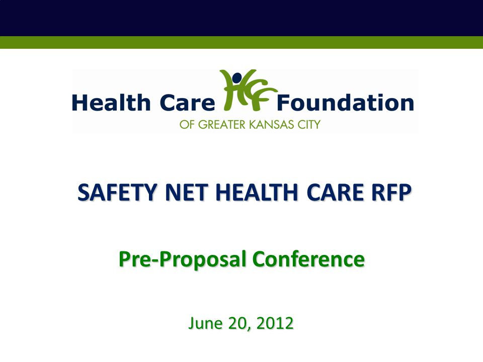 June 20, 2012 Pre-Proposal Conference SAFETY NET HEALTH CARE RFP