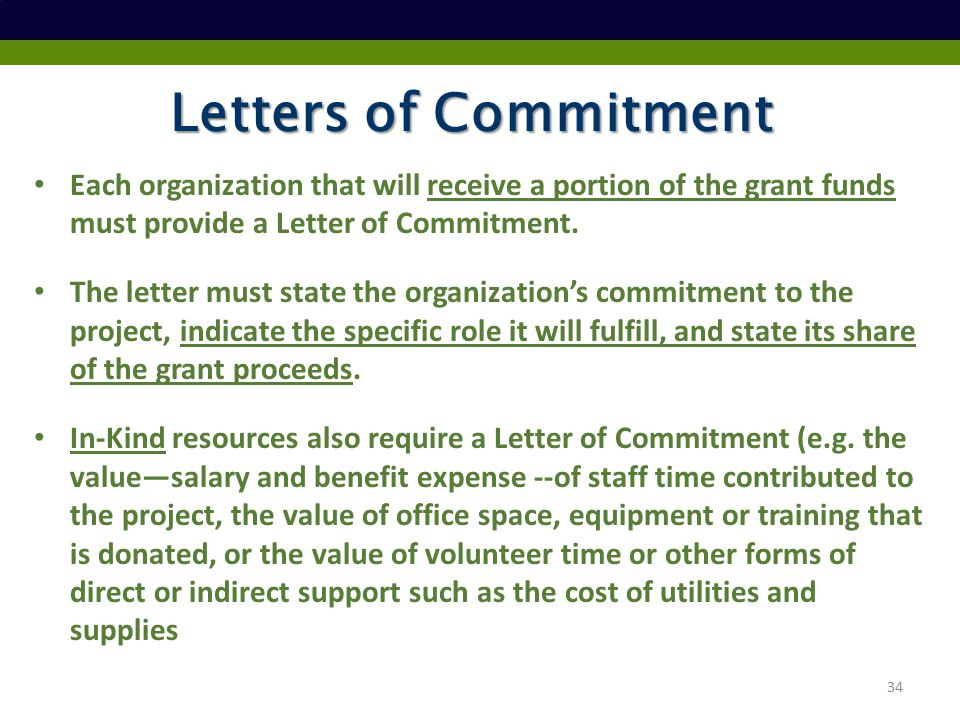 Letters of Commitment Each organization that will receive a portion of the grant funds must provide a Letter of Commitment.