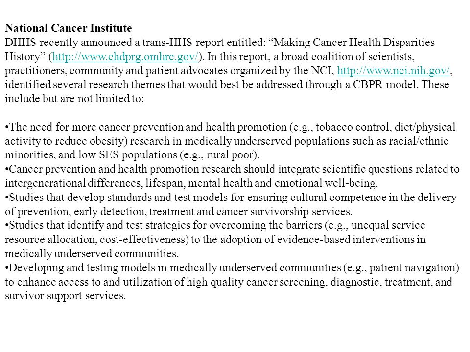 National Cancer Institute DHHS recently announced a trans-HHS report entitled: Making Cancer Health Disparities History (