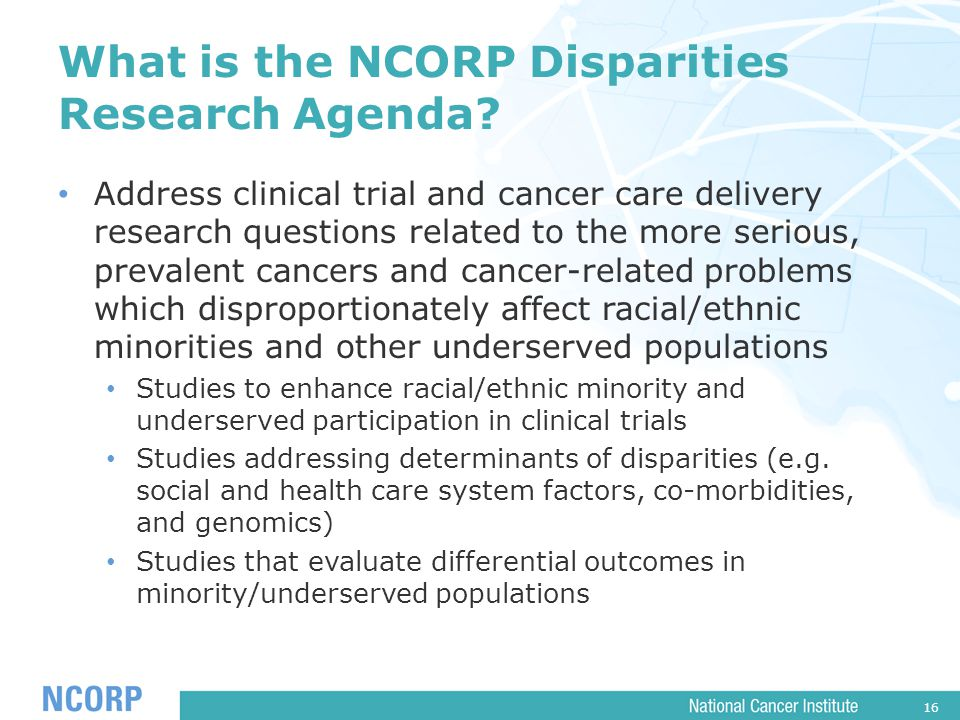 16 What is the NCORP Disparities Research Agenda.