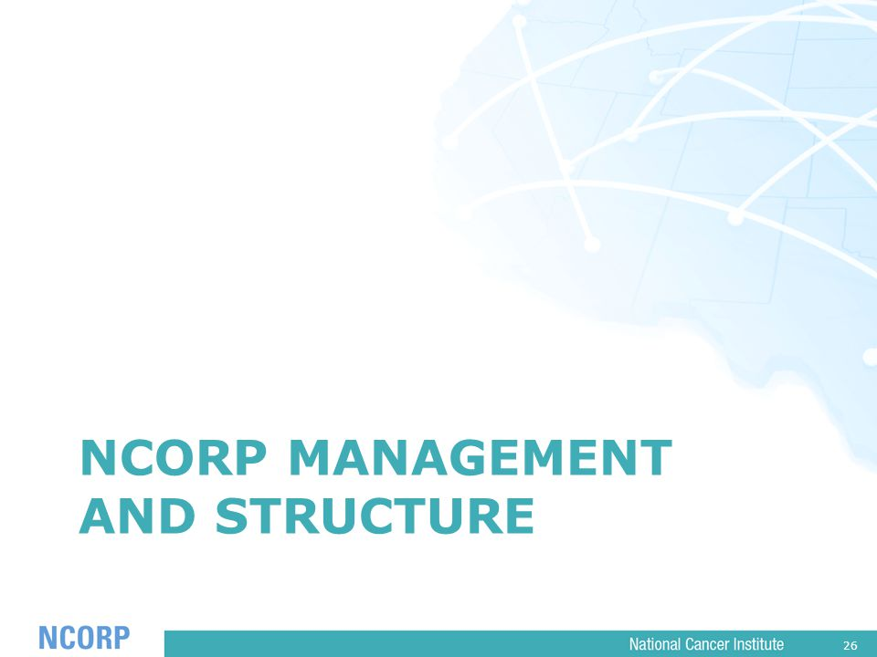 26 NCORP MANAGEMENT AND STRUCTURE