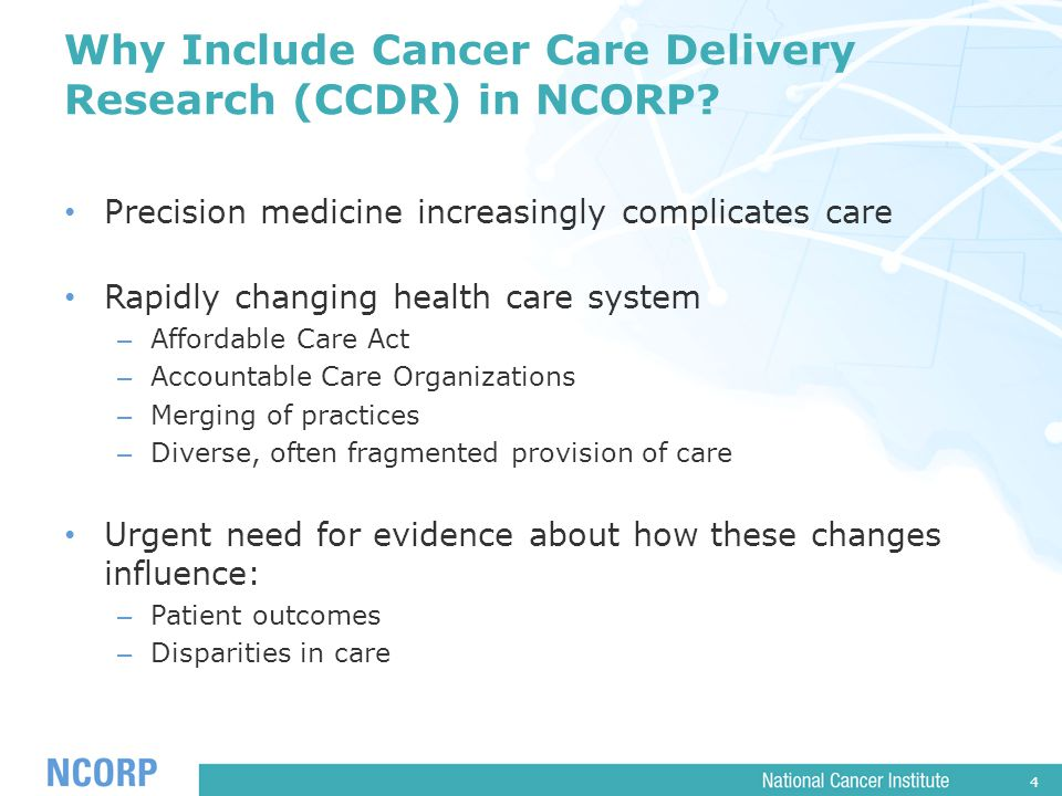 4 Why Include Cancer Care Delivery Research (CCDR) in NCORP.