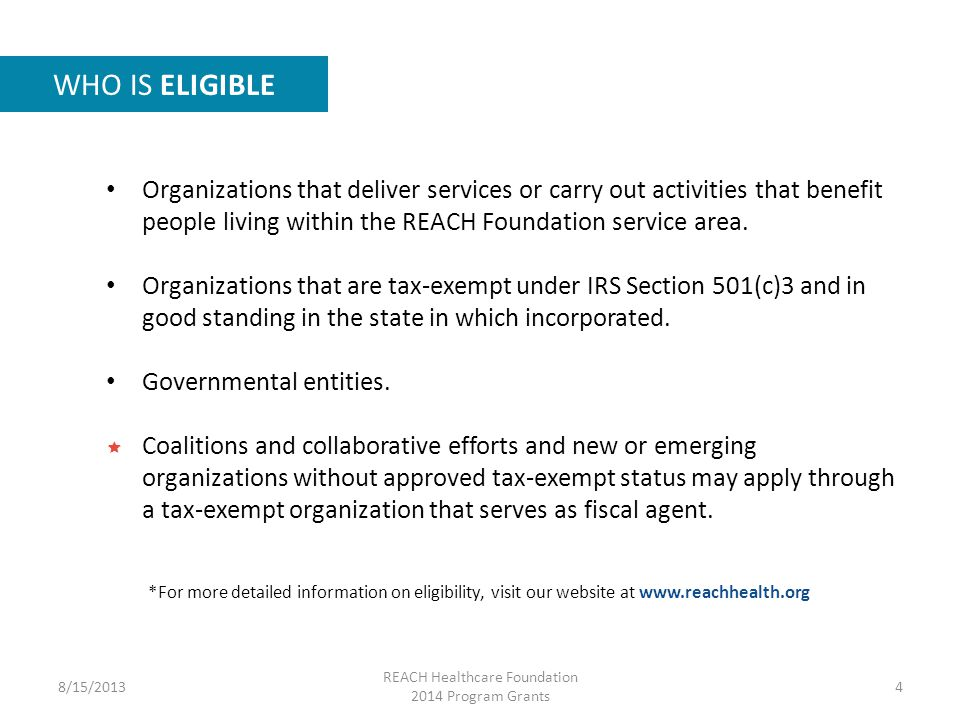 Organizations that deliver services or carry out activities that benefit people living within the REACH Foundation service area.