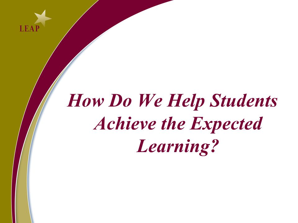 How Do We Help Students Achieve the Expected Learning
