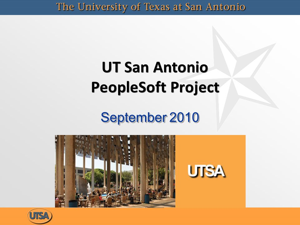 UT San Antonio PeopleSoft Project September 2010