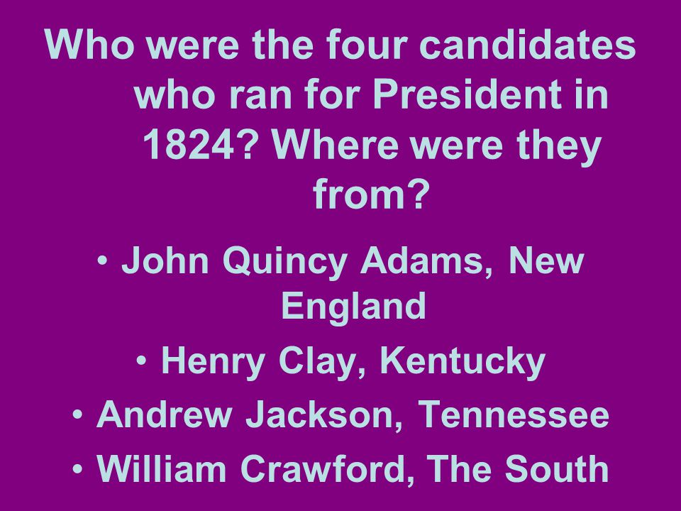 Who were the four candidates who ran for President in 1824.