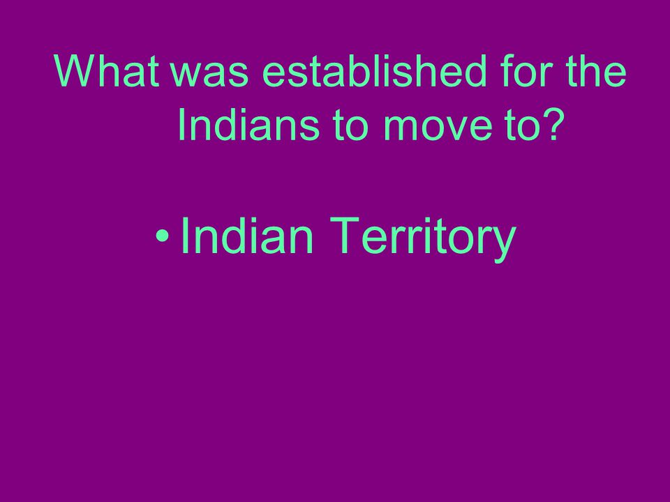 What was established for the Indians to move to Indian Territory