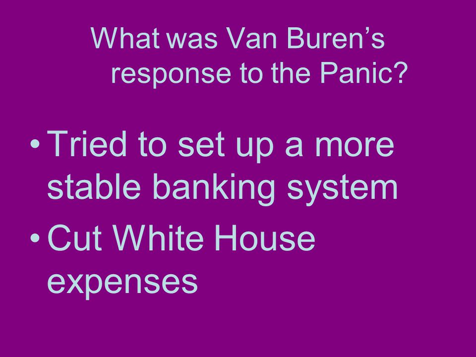 What was Van Buren's response to the Panic.