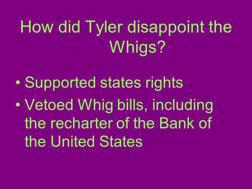 How did Tyler disappoint the Whigs.