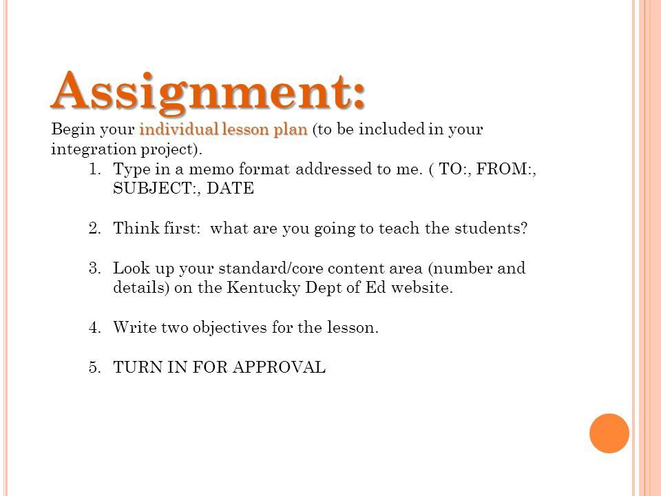 Assignment: individual lesson plan Begin your individual lesson plan (to be included in your integration project).