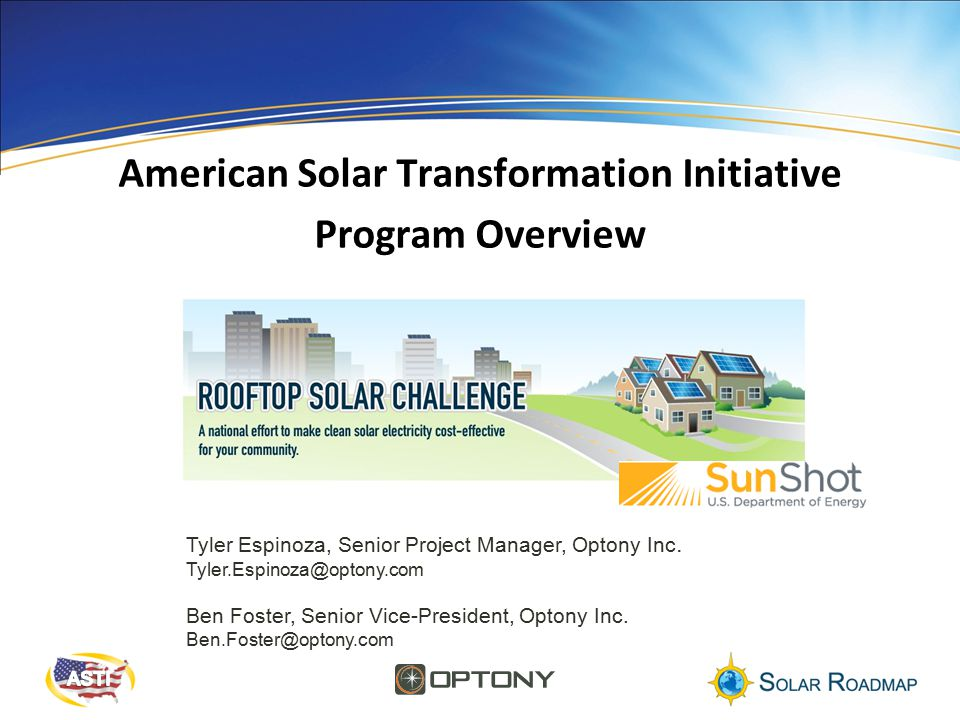American Solar Transformation Initiative Program Overview Tyler Espinoza, Senior Project Manager, Optony Inc.