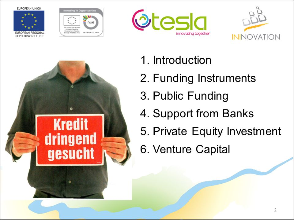 1. Introduction 2. Funding Instruments 3. Public Funding 4.