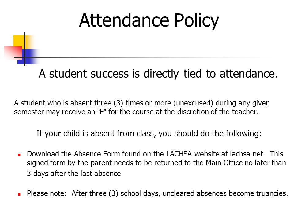 Attendance Policy A student success is directly tied to attendance.