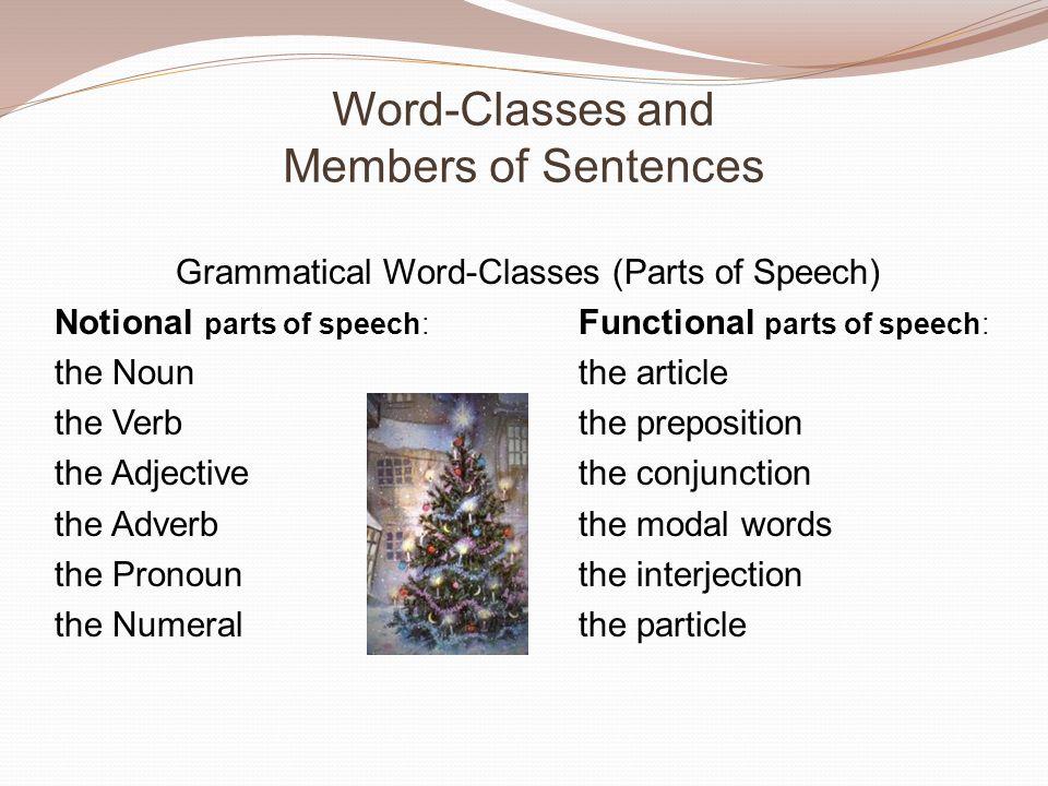 Word-Classes and Members of Sentences Grammatical Word