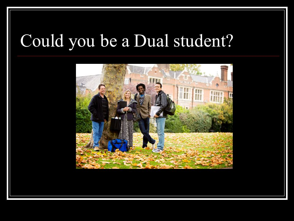 Could you be a Dual student