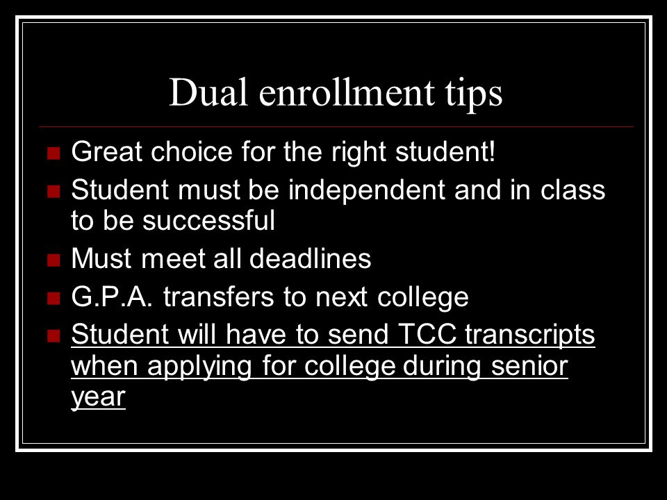 Dual enrollment tips Great choice for the right student.