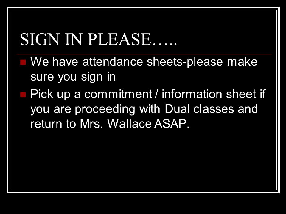SIGN IN PLEASE…..