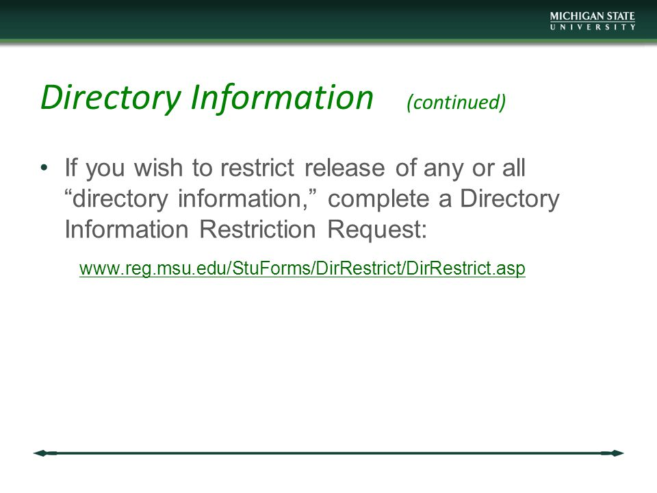 Directory Information (continued) If you wish to restrict release of any or all directory information, complete a Directory Information Restriction Request: