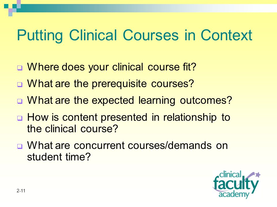 2-11 Putting Clinical Courses in Context  Where does your clinical course fit.