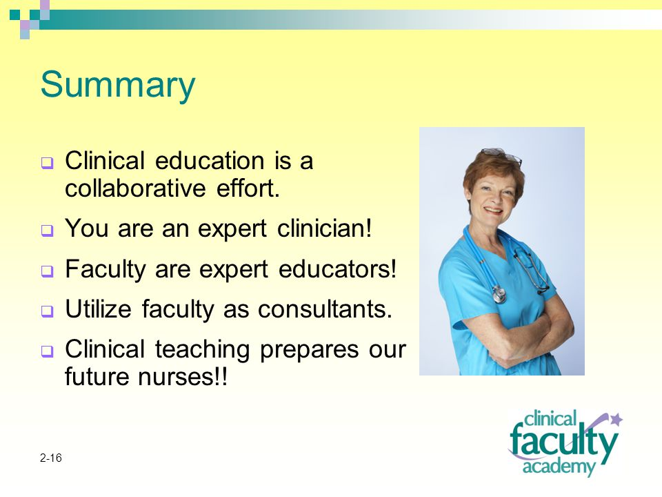 2-16 Summary  Clinical education is a collaborative effort.