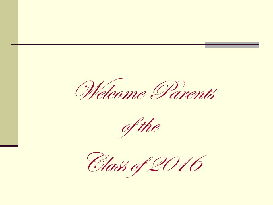 Welcome Parents of the Class of 2016