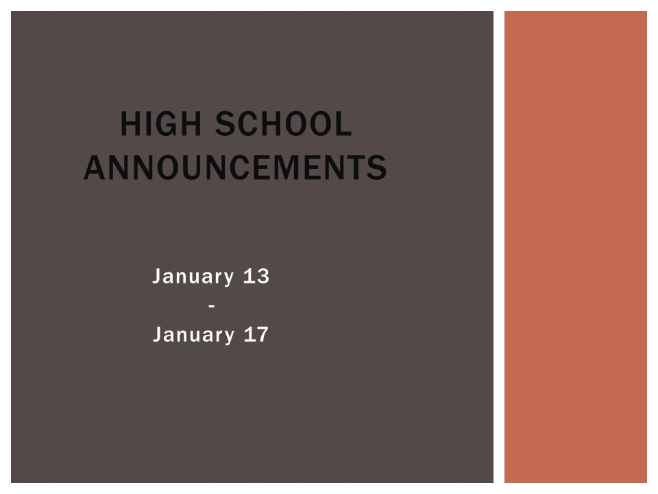 January 13 - January 17 HIGH SCHOOL ANNOUNCEMENTS