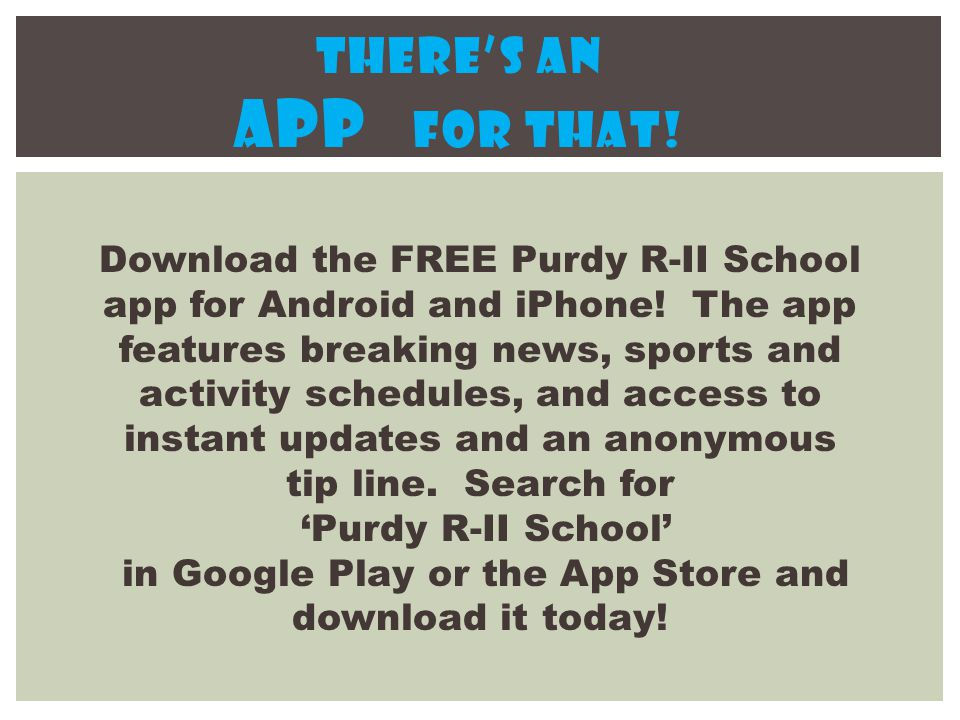THERE'S AN APP FOR THAT. Download the FREE Purdy R-II School app for Android and iPhone.