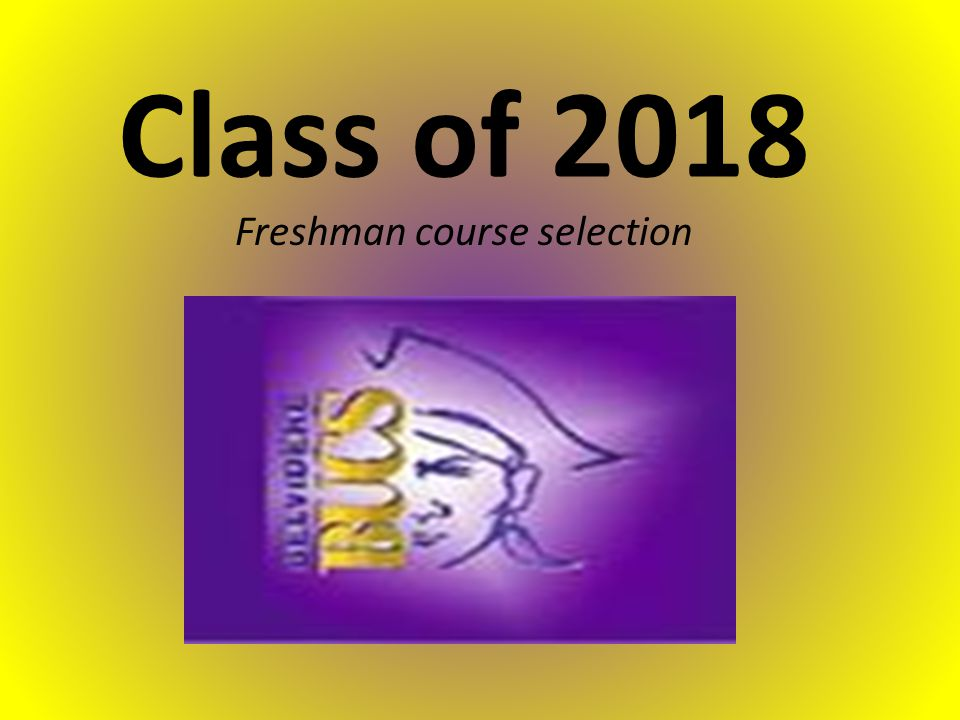 Class of 2018 Freshman course selection