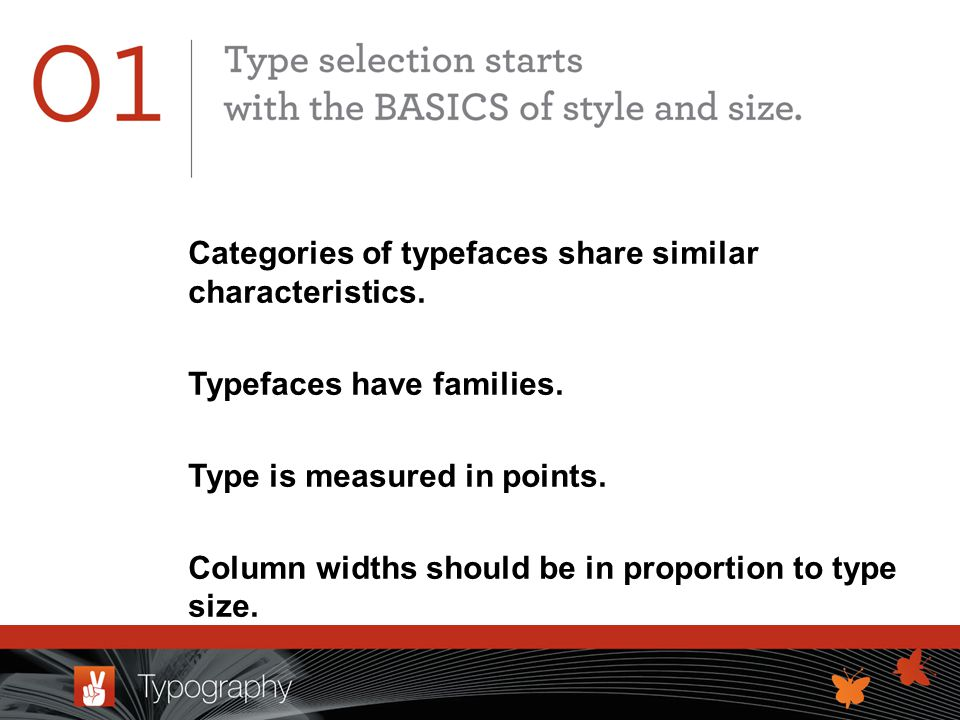 Categories of typefaces share similar characteristics.