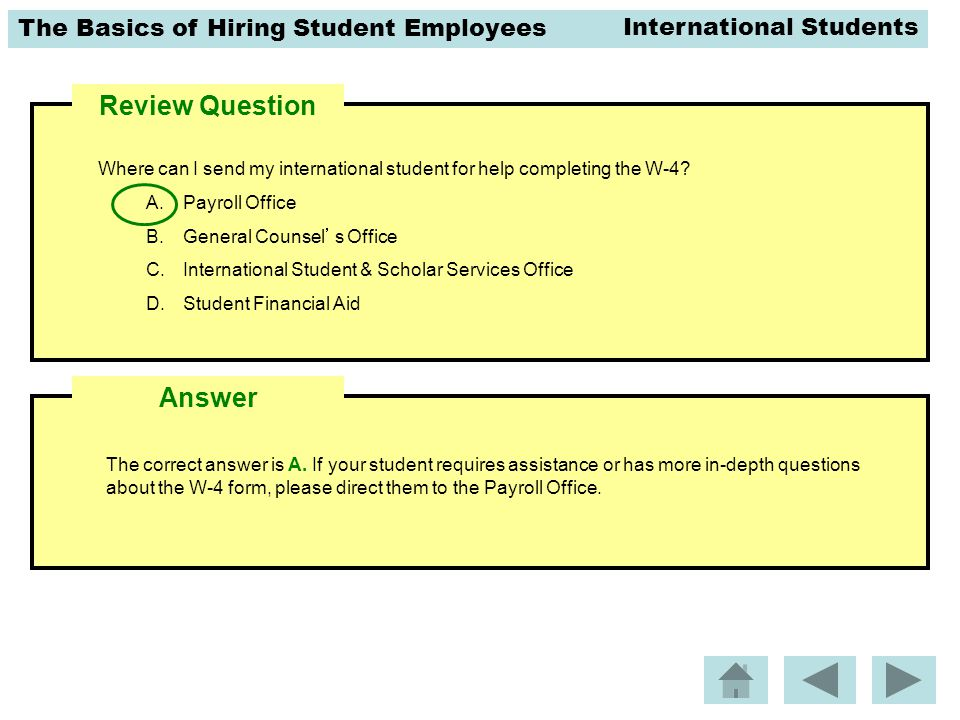 The Basics of Hiring Student Employees Review Question The correct answer is A.
