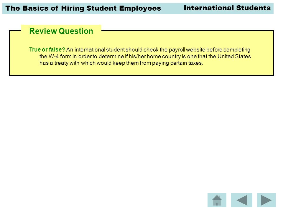 The Basics of Hiring Student Employees Review Question True or false.