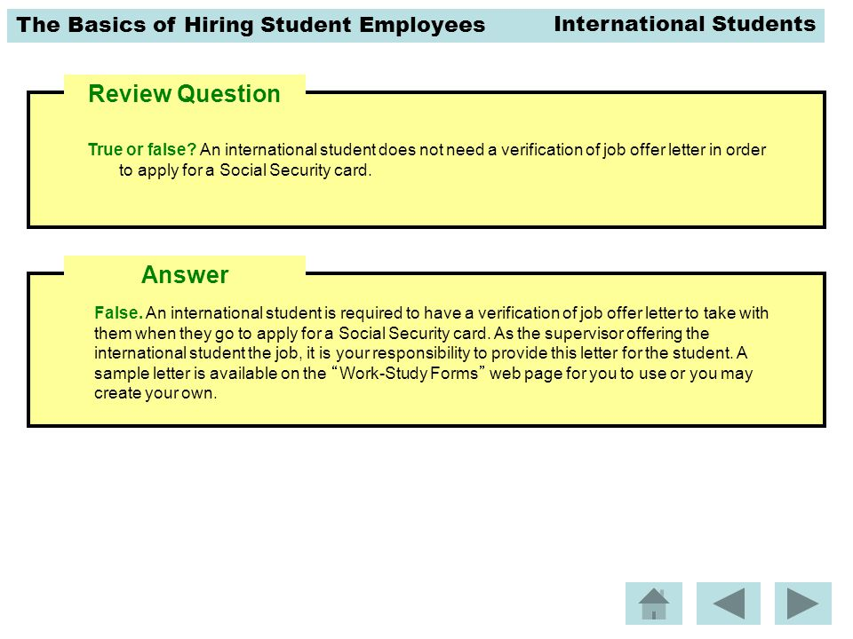 The Basics of Hiring Student Employees Review Question False.