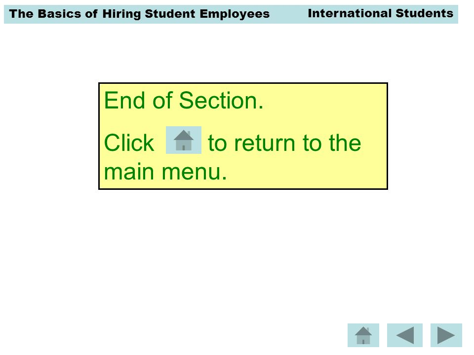 The Basics of Hiring Student Employees End of Section.