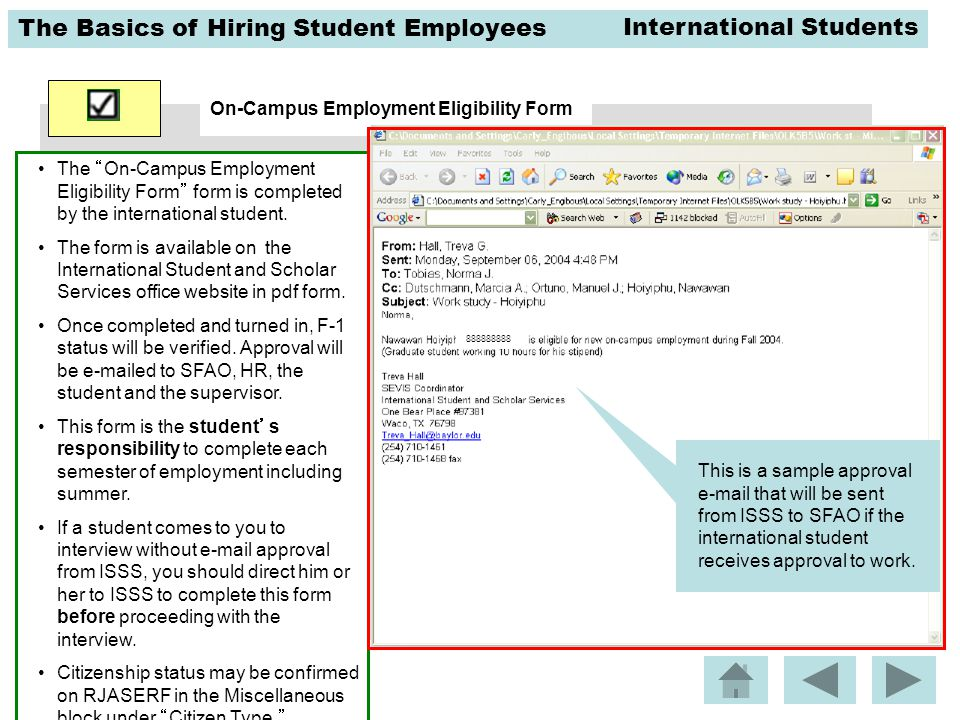 The Basics of Hiring Student Employees On-Campus Employment Eligibility Form The On-Campus Employment Eligibility Form form is completed by the international student.