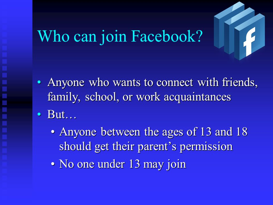 Who can join Facebook.