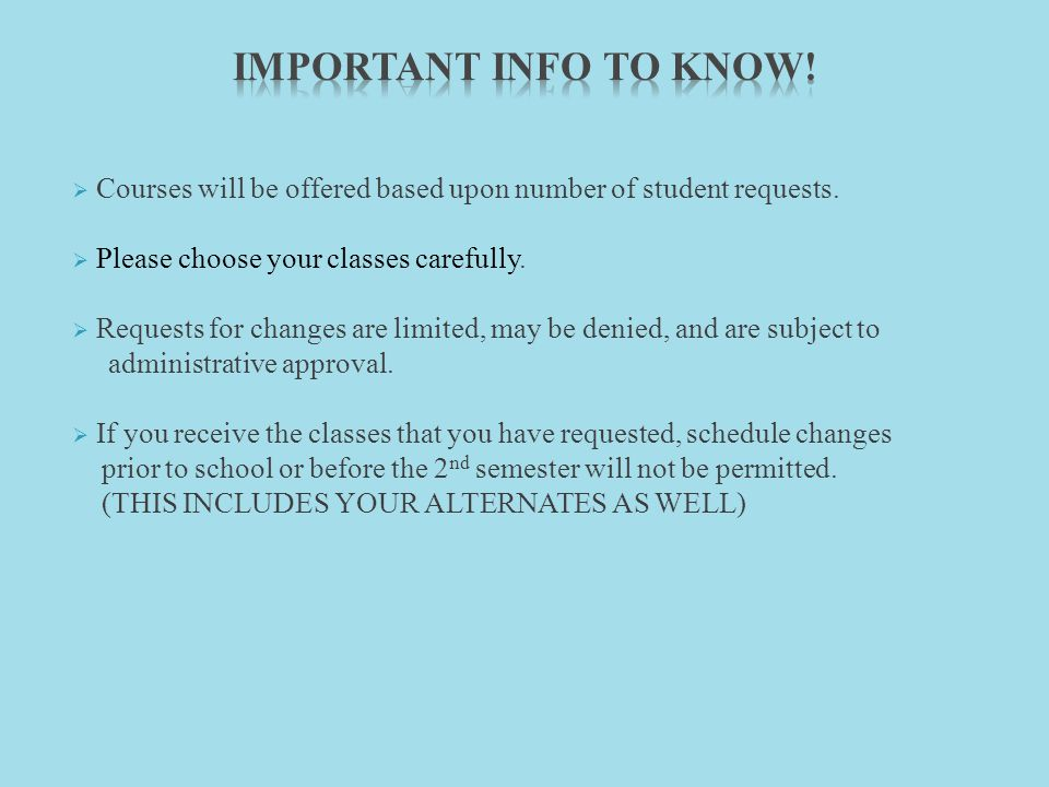  Courses will be offered based upon number of student requests.