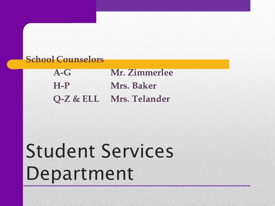 Student Services Department School Counselors A-G Mr.