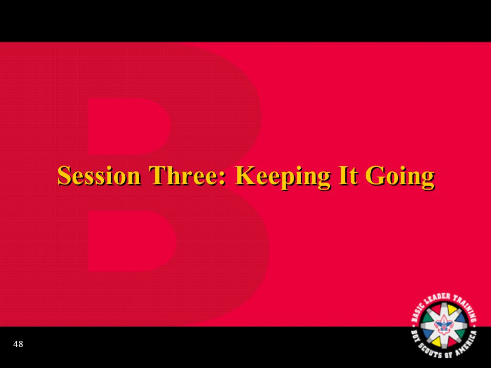 48 Session Three: Keeping It Going