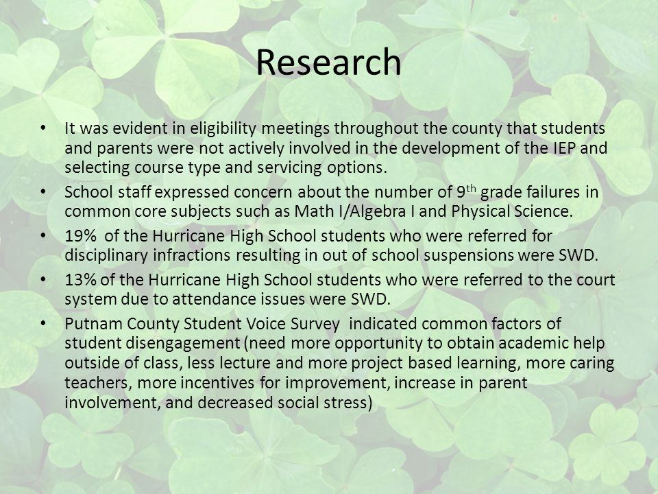 Research It was evident in eligibility meetings throughout the county that students and parents were not actively involved in the development of the IEP and selecting course type and servicing options.