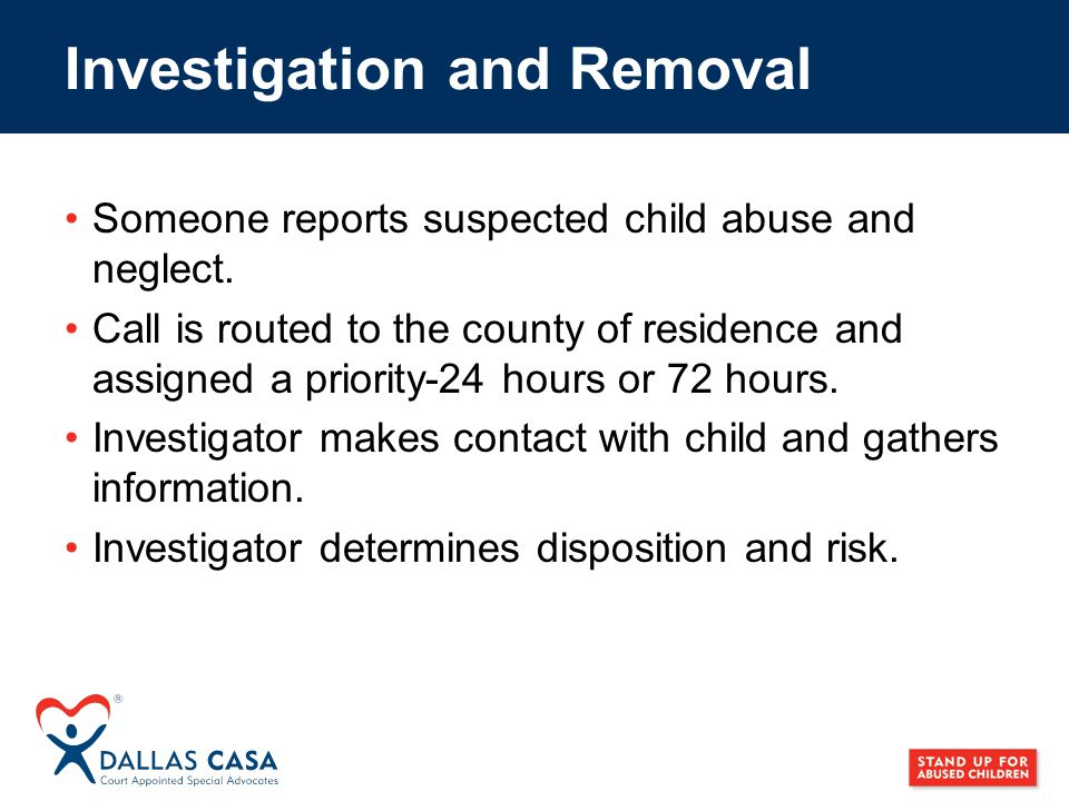 Someone reports suspected child abuse and neglect.