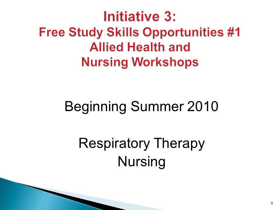 Beginning Summer 2010 Respiratory Therapy Nursing 9