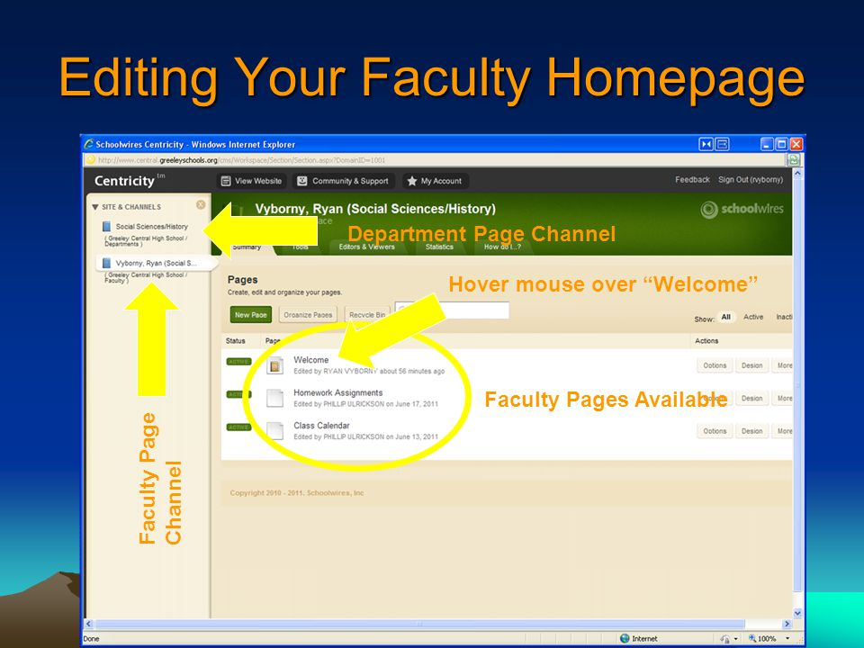 Editing Your Faculty Homepage Department Page Channel Faculty Page Channel Faculty Pages Available Hover mouse over Welcome