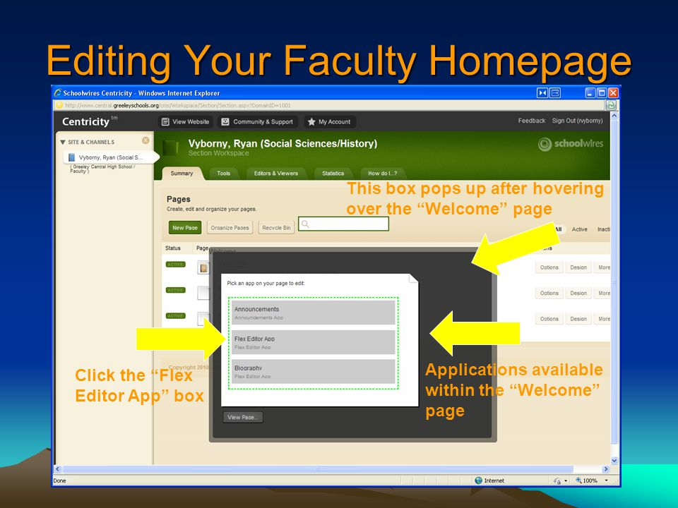 Editing Your Faculty Homepage Applications available within the Welcome page Click the Flex Editor App box This box pops up after hovering over the Welcome page