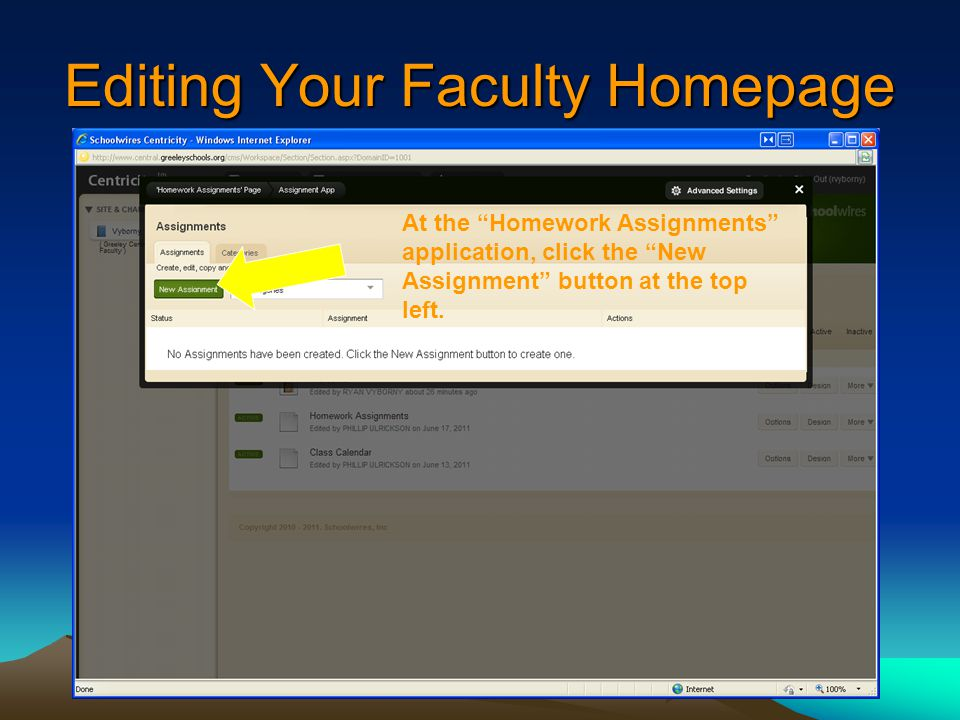Editing Your Faculty Homepage At the Homework Assignments application, click the New Assignment button at the top left.