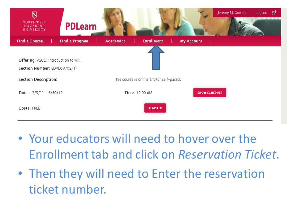 Your educators will need to hover over the Enrollment tab and click on Reservation Ticket.