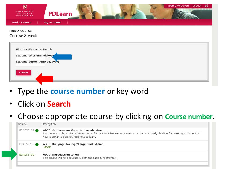 Type the course number or key word Click on Search Choose appropriate course by clicking on Course number.