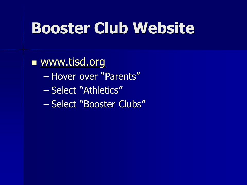 Booster Club Website –Hover over Parents –Select Athletics –Select Booster Clubs