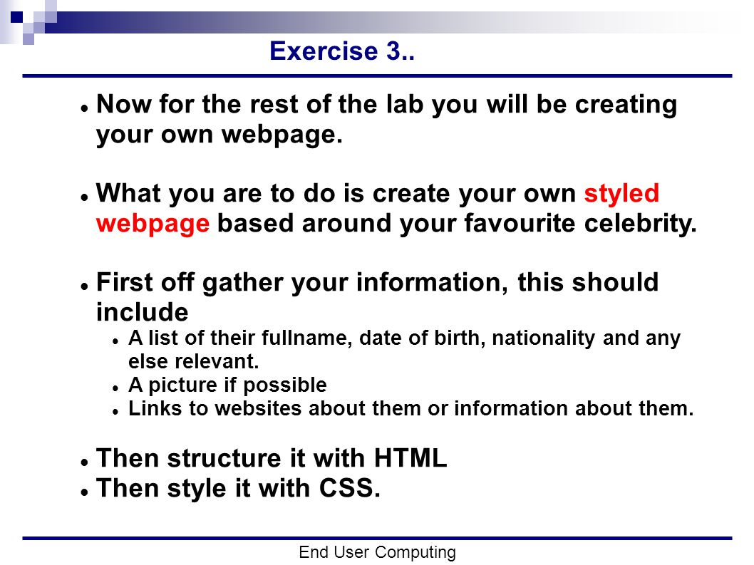 Exercise 3.. End User Computing Now for the rest of the lab you will be creating your own webpage.